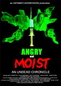 Angry and Moist: An Undead Chronicle (2004)